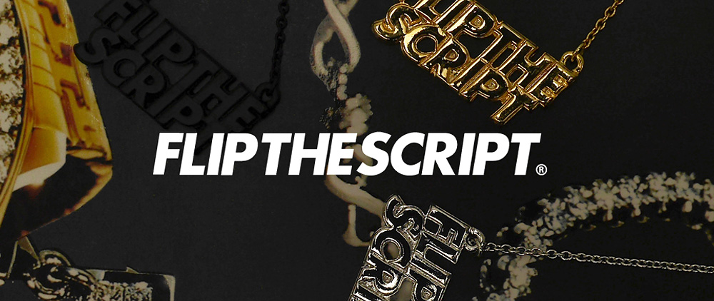 FLIP THE SCRIPT 2016AW NEW RELEASE !!!